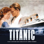 Titanic – 20th Anniversary Edition (James Horner) UnderScorama : Janvier 2018