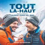 Tout Là-Haut (Laurent Perez Del Mar) UnderScorama : Janvier 2018