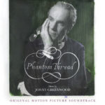 Phantom Thread (Jonny Greenwood) UnderScorama : Février 2018