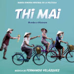 Thi Mai (Rumbo a Vietnam) (Fernando Velázquez) UnderScorama : Février 2018