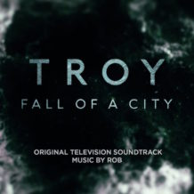 Troy: Fall Of A City (Rob) UnderScorama : Avril 2018