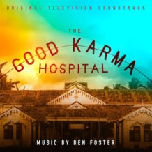 Good Karma Hospital (The) (Season 1) (Ben Foster) UnderScorama : Mai 2018