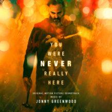 You Were Never Really Here (Jonny Greenwood) UnderScorama : Avril 2018