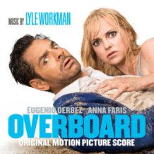 Overboard (Lyle Workman) UnderScorama : Mai 2018