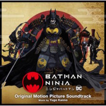 Batman Ninja (Yûgo Kanno) UnderScorama : Juillet 2018
