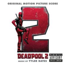 Deadpool 2 (Tyler Bates) UnderScorama : Juin 2018