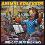 Animal Crackers (Bear McCreary) UnderScorama : Août 2020