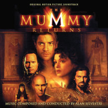 Mummy Returns (The) (Alan Silvestri) UnderScorama : Août 2018