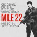 Mile 22 (Jeff Russo) UnderScorama : Septembre 2018