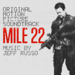 Mile 22 (Jeff Russo) UnderScorama : Septembre 2018