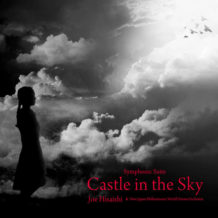 Castle In The Sky: Symphonic Suite / Asian Symphony (Joe Hisaishi) UnderScorama : Septembre 2018