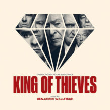 King Of Thieves (Benjamin Wallfisch) UnderScorama : Octobre 2018