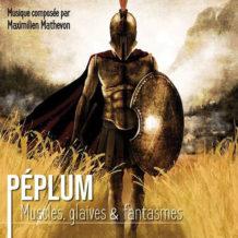 Péplum : Muscles, Glaives & Fantasmes (Maximilien Mathevon) UnderScorama : Septembre 2018