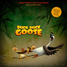 Duck Duck Goose (Mark Isham) UnderScorama : Octobre 2018