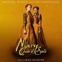 Mary Queen Of Scots (Max Richter) UnderScorama : Janvier 2019