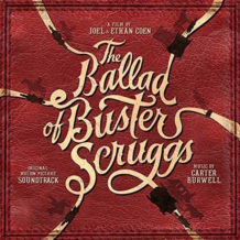 Ballad Of Buster Scruggs (The) (Carter Burwell) UnderScorama : Décembre 2018
