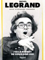 Michel Legrand - J'ai le regret de vous dire oui