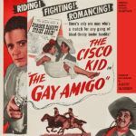 "The Cisco Kid in ""The Gay Amigo"""