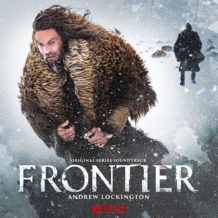Frontier (Seasons 1, 2 & 3) (Andrew Lockington) UnderScorama : Février 2019