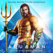 Aquaman (Rupert Gregson-Williams) UnderScorama : Janvier 2019