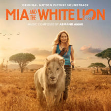 Mia And The White Lion (Armand Amar) UnderScorama : Janvier 2019