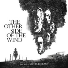 Other Side Of The Wind (The) (Michel Legrand) UnderScorama : Mars 2019