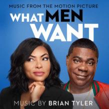 What Men Want (Brian Tyler) UnderScorama : Février 2019