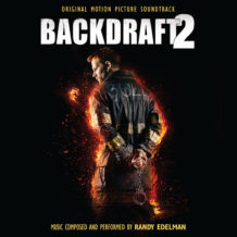 Backdraft 2 (Randy Edelman) UnderScorama : Juin 2019