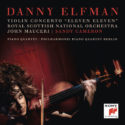 Eleven Eleven: Violin Concerto & Piano Quartet (Danny Elfman) UnderScorama : Avril 2019