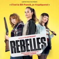 Rebelles (Ludovic Bource) UnderScorama : Mai 2019