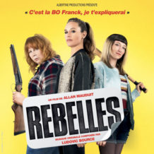 Rebelles (Ludovic Bource) UnderScorama : Mai 2019