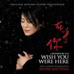 Wish You Were Here (Andre Matthias) UnderScorama : Avril 2019