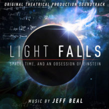 Light Falls: Space, Time, And An Obsession Of Einstein (Jeff Beal) UnderScorama : Juin 2019