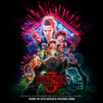 Stranger Things (Season 3) (Kyle Dixon & Michael Stein) UnderScorama : Juillet 2019