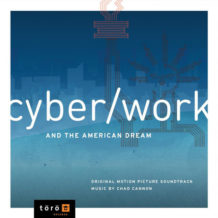 CyberWork And The American Dream (Chad Cannon) UnderScorama : Août 2019