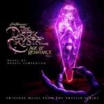 Dark Crystal: Age Of Resistance (The) (Daniel Pemberton & Samuel Sim) UnderScorama : Septembre 2019