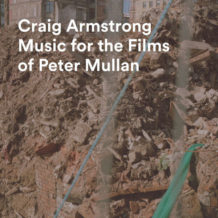 Music For The Films Of Peter Mullan (Craig Armstrong) UnderScorama : Septembre 2019