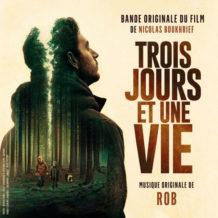 Trois Jours et une Vie (Rob) UnderScorama : Octobre 2019