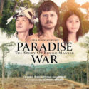 Paradise War: The Story Of Bruno Manser (Gabriel Yared) UnderScorama : Décembre 2019
