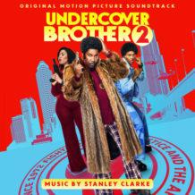 Undercover Brother 2 (Stanley Clarke) UnderScorama : Novembre 2019