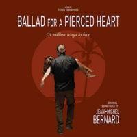 Ballad For A Pierced Heart (Jean-Michel Bernard) UnderScorama : Mars 2020