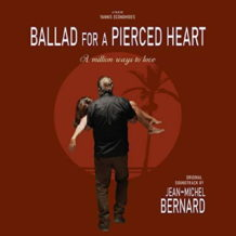 Ballad For A Pierced Heart (Jean-Michel Bernard) UnderScorama : Mars 2020