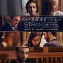 Kindness Of Strangers (The) (Andrew Lockington) UnderScorama : Mars 2020