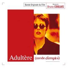 Adultère (Mode d'Emploi) (Bruno Coulais) UnderScorama : Mars 2020