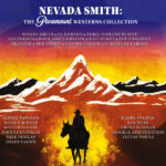 Nevada Smith: The Paramount Westerns Collection (Alfred Newman…) UnderScorama : Février 2020