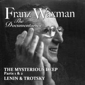Franz Waxman: The Documentaries