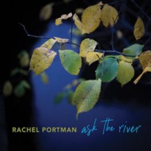 Ask The River (Rachel Portman) UnderScorama : Mai 2020