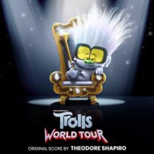 Trolls World Tour (Theodore Shapiro) UnderScorama : Mai 2020
