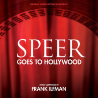 Speer Goes To Hollywood (Frank Ilfman) UnderScorama : Mai 2020