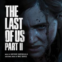 Last Of Us (The) – Part II (Gustavo Santaolalla & Mac Quayle) UnderScorama : Juillet 2020